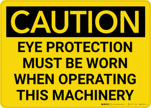 Caution: PPE Eye Protection When Operating Machinery - Wall Sign