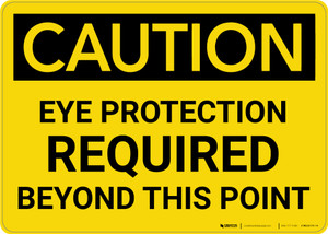Caution: PPE Eye Protection Required Beyond This Point - Wall Sign