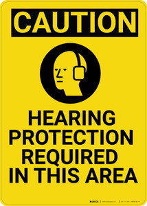 Caution: PPE Hearing Protection Required in This Vertical with Graphic - Wall Sign