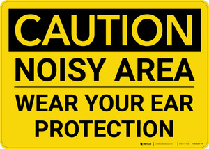 Caution: PPE Noisy Area Wear Your Ear Protection - Wall Sign