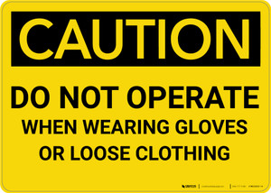 Caution: PPE Do Not Operate When Wearing Gloves or Loose Clothing - Wall Sign