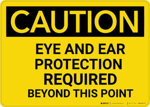 Caution: PPE Eye and Ear Protection Required Beyond This Point - Wall Sign
