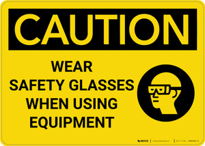 Caution: PPE Wear Safety Glasses When Using Equipment - Wall Sign
