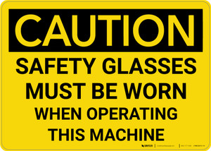 Caution: PPE Safety Glasses Must Be Worn When Operating Machine - Wall Sign