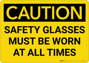 Caution: PPE Safety Glasses Worn At All Time - Wall Sign