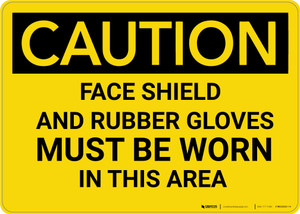 Caution: PPE Face Shield and Gloves Must Be Worn in Area - Wall Sign