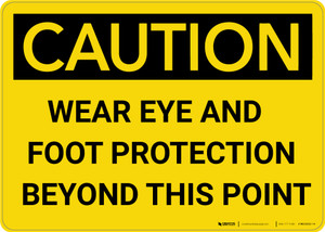 Caution: PPE Wear Eye and Foot Protection Beyond This Point - Wall Sign