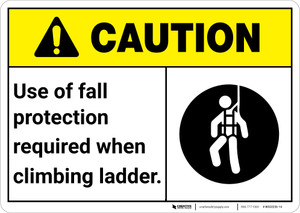 Caution: Use Of Fall Protection Required Climbing Ladder ANSI - Wall Sign