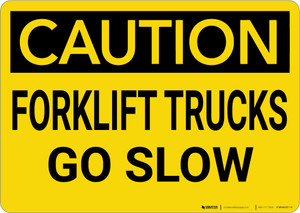 Caution: Forklift Trucks Go Slow - Wall Sign