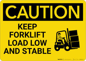 Caution: Keep Forklift Load Low And Stable with Graphic - Wall Sign