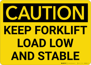 Caution: Keep Forklift Load Low And Stable - Wall Sign