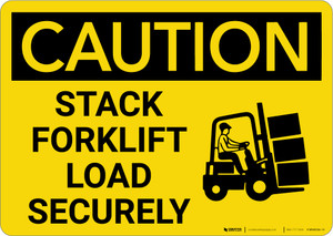 Caution: Stack Forklift Load Securely With Graphic - Wall Sign