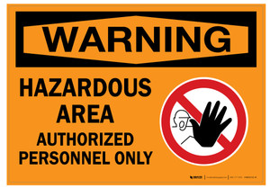 Warning: Hazardous Area Authorized Personnel Only - Wall Sign