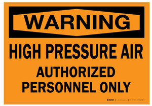 Warning: High Pressure Air Authorized Personnel Only - Wall Sign