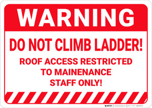 Warning: Do Not Climb Ladder Roof Access Restricted - Wall Sign