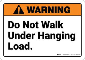 Warning: Do Not Walk Under Hanging Crane Load - Wall Sign
