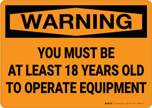 Warning: Must Be 18 Years Old To Operate Equipment - Wall Sign
