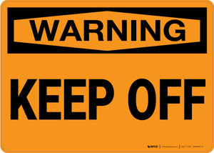 Warning: Keep Off - Wall Sign