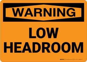 Warning: Low Headroom - Wall Sign