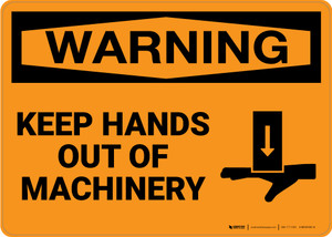 Warning: Keep Hands Out of Machinery - Wall Sign