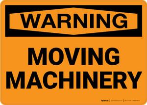 Warning: Moving Machinery - Wall Sign