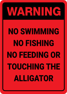 Warning: No Feeding Or Touching The Alligator - Wall Sign