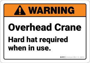 Warning: Overhead Crane Hard Hat Required - Wall Sign