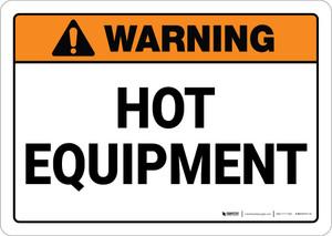 Warning: Hot Equipment - Wall Sign