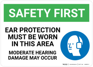 Safety First: Ear Protection Must Be Worn Moderate Hearing Damage - Wall Sign