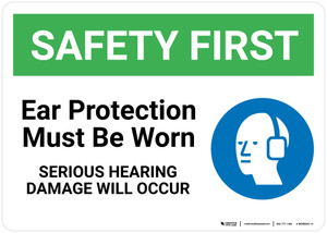 Safety First: Ear Protection Must Be Worn Serious Hearing Damage - Wall Sign