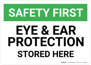Safety First: Eye and Ear Protection Stored Here - Wall Sign