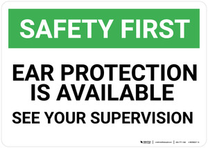 Safety First: Ear Protection is Available See Your Supervisor - Wall Sign