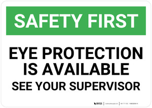 Safety First: Eye Protection is Available See Your Supervisor - Wall Sign