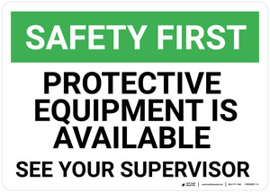 Safety First: Protective Equipment is Available See Your Supervisor - Wall Sign