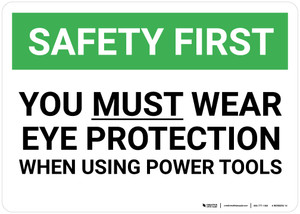 Safety First: You Must Wear Eye Protection When Using Power Tools - Wall Sign