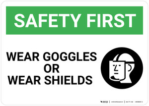 Safety First: Wear Goggles or Wear Shields with Graphic - Wall Sign