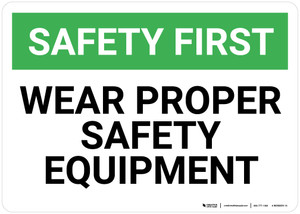 Safety First: Wear Proper Safety Equipment - Wall Sign