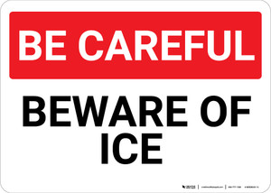 Be Careful: Beware Ice - Wall Sign