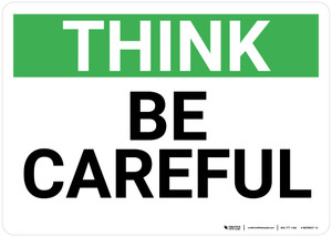Think: Be Careful - Wall Sign