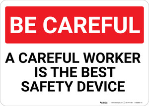 Be Careful: A Careful Worker the Best Safety Device - Wall Sign