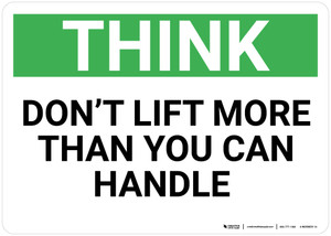 Think: Don't Lift More Than You Can Handle - Wall Sign