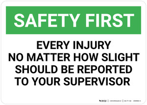 Safety First: Every Injury Should be Reported - Wall Sign