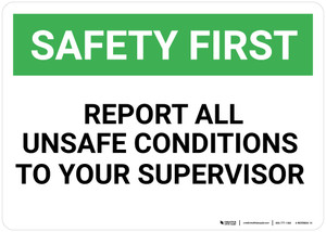 Safety First: Report Unsafe Conditions to Supervisor - Wall Sign