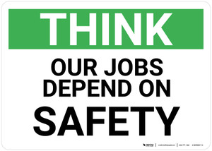Think: Our Jobs Depend on Safety - Wall Sign