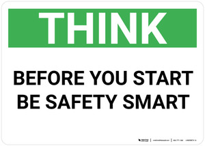 Think:Before You Start Be Safety Smart - Wall Sign