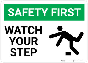Safety First: Watch Your Step - Wall Sign