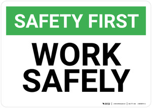 Safety First: Work Safely - Wall Sign