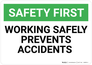 Safety First: Working Safely Prevents Accidents - Wall Sign