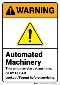 Warning: Automated Machinery Stay Clear Lockout Tagout ANSI - Wall Sign