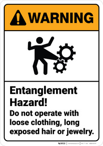 Warning: Entanglement Hazard Dont Operate Loose Clothing ANSI - Wall Sign